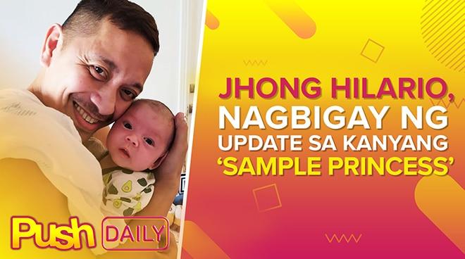 Jhong Hilario, nagbigay ng update sa kanyang 'sample princess' | PUSH Daily