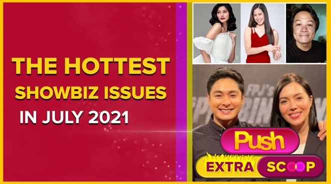 The Hottest Showbiz Issues in July 2021 | PUSH Extra ScoopThe Hottest Showbiz Issues in July 2021 | PUSH Extra Scoop
