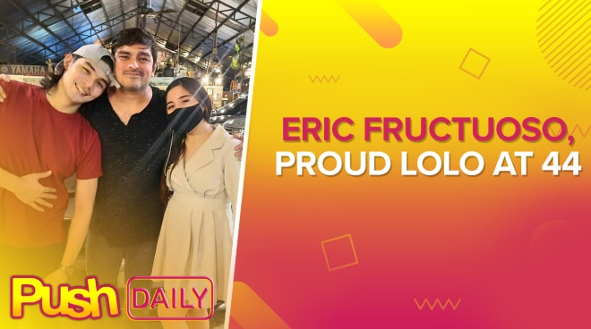 Eric Fructuoso, proud lolo at 44 | PUSH Daily