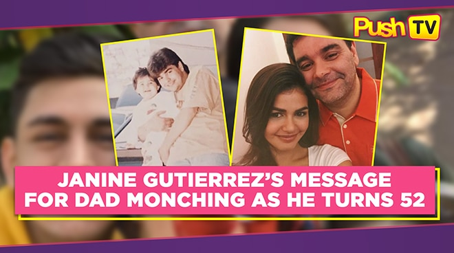 LOOK: Janine Gutierrez's message for dad Monching as he turns 52