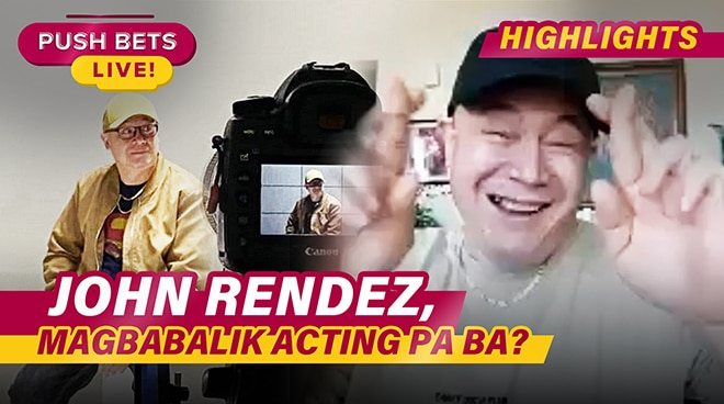John Rendez, magbabalik acting pa ba? | PUSH Bets Highlights