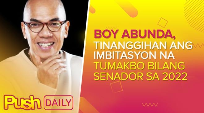 Boy Abunda, tinanggihan ang imbitasyon na tumakbo bilang Senador sa 2022 | PUSH Daily