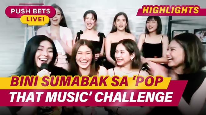 BINI, sumabak sa 'Pop That Music' challenge | PUSH Bets Highlights