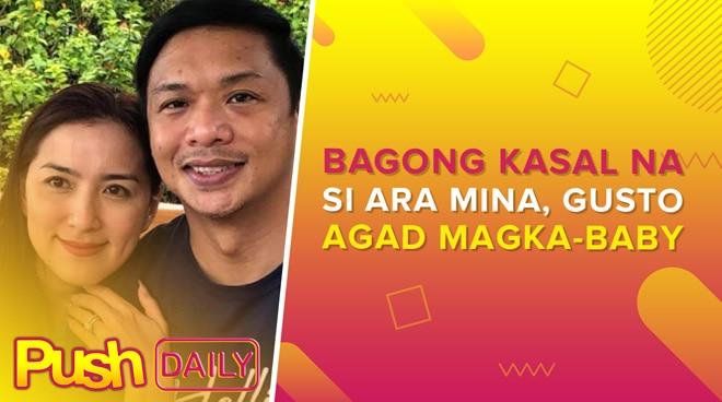 Bagong kasal na si Ara Mina, gusto agad magka-baby | PUSH Daily