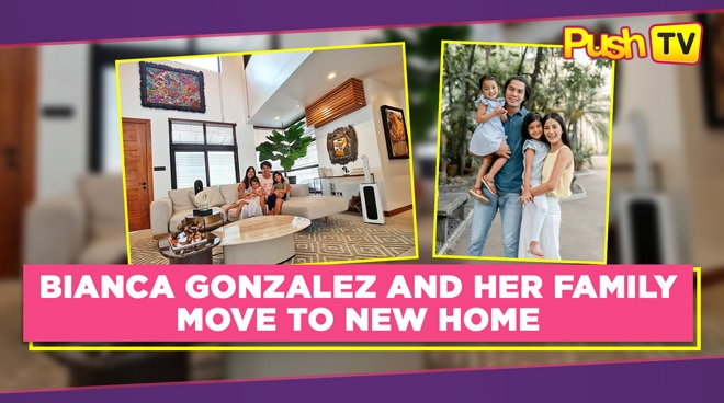 LOOK: Bianca Gonzalez and her family move to new home
