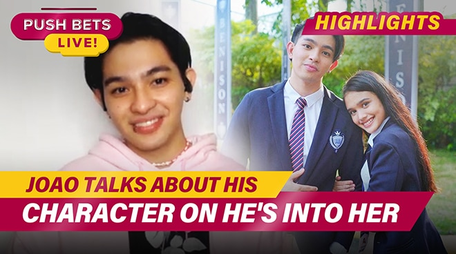 Joao Constancia talks about his character in He's Into Her | PUSH Bets Highlights