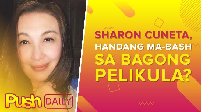 Sharon Cuneta, handang ma-bash sa bagong pelikula? | PUSH Daily