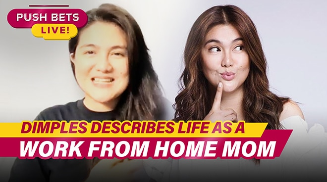 Dimples Romana describes life as a work from home mom | PUSH Bets Highlights