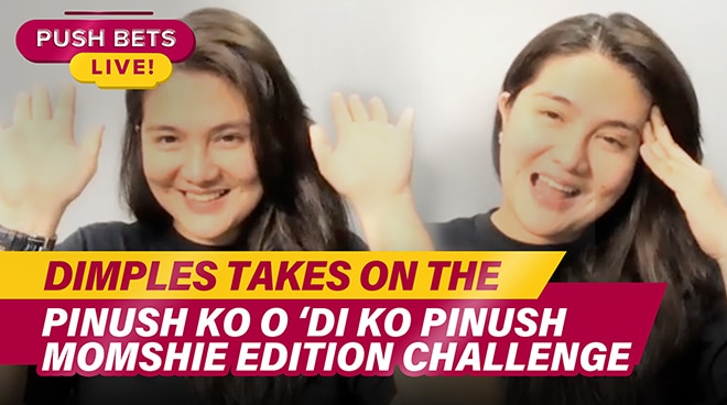 Dimples Romana takes on the Pinush Ko o Di ko Pinush Momshie Edition Challenge | PUSH Bets Highlights