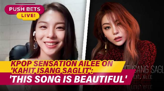Kpop sensation Ailee on 'Kahit Isang Saglit': 'This song is beautiful' | PUSH Bets Highlights