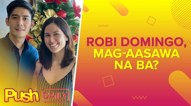 Robi Domingo, mag-aasawa na ba? | PUSH Daily