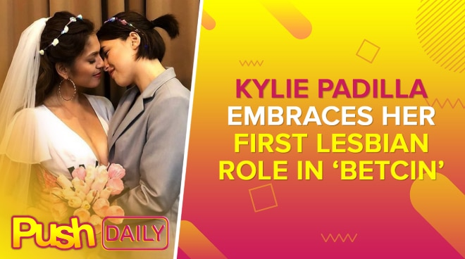 Kylie Padilla embraces her first lesbian role in 'BetCin' | PUSH Daily