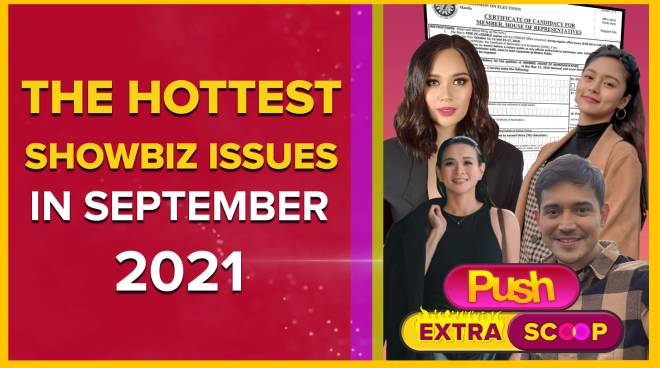 The Hottest Showbiz Issues in September 2021 | PUSH Extra Scoop