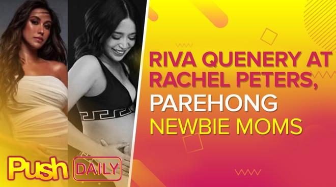 Riva Quenery at Rachel Peters, parehong newbie moms | PUSH Daily