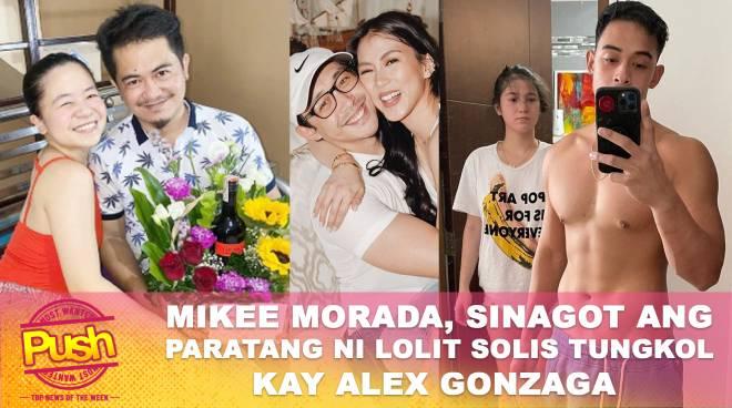 Mikee Morada, sinagot ang paratang ni Lolit Solis tungkol kay Alex Gonzaga | PUSH MOST WANTED
