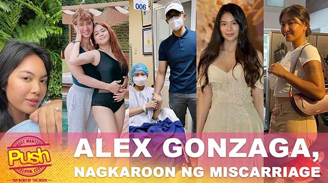 Alex Gonzaga, nagkaroon ng miscarriage | Push Most Wanted