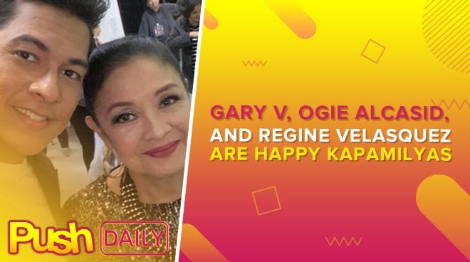 Gary V, Ogie Alcasid, and Regine Velasquez are happy Kapamilyas | PUSH Daily