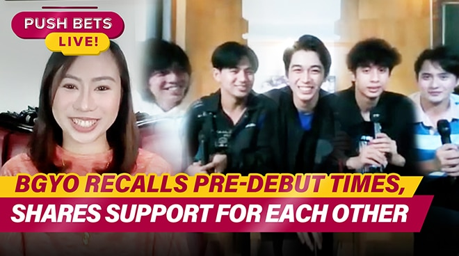 BGYO recalls pre-debut times, shares support for each other | Push Bets Live