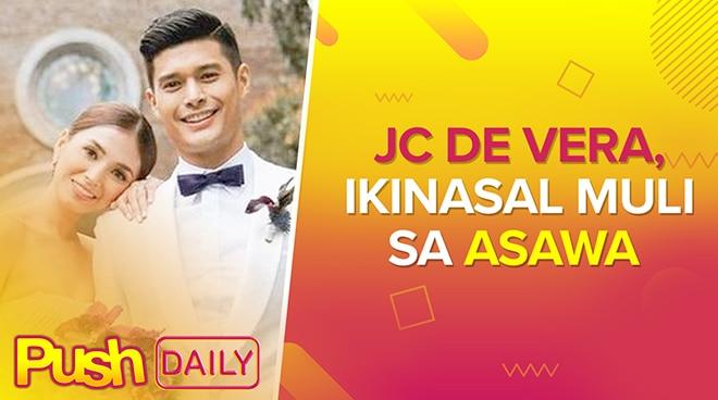 JC De Vera, ikinasal muli sa asawa | PUSH Daily