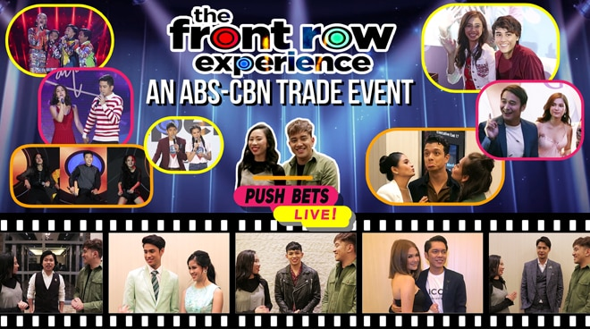 PUSH Bets Live - ABS-CBN Trade Event: The Frontrow Experience