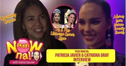 Push Now Na: Catriona Gray gears up for Miss Universe; Patricia Javier to stage a concert