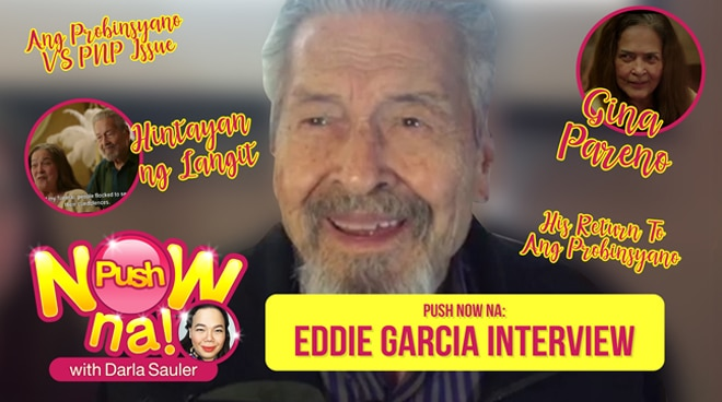 Push Now Na: Eddie Garcia on the issue of 'Ang Probinsyano' and the PNP