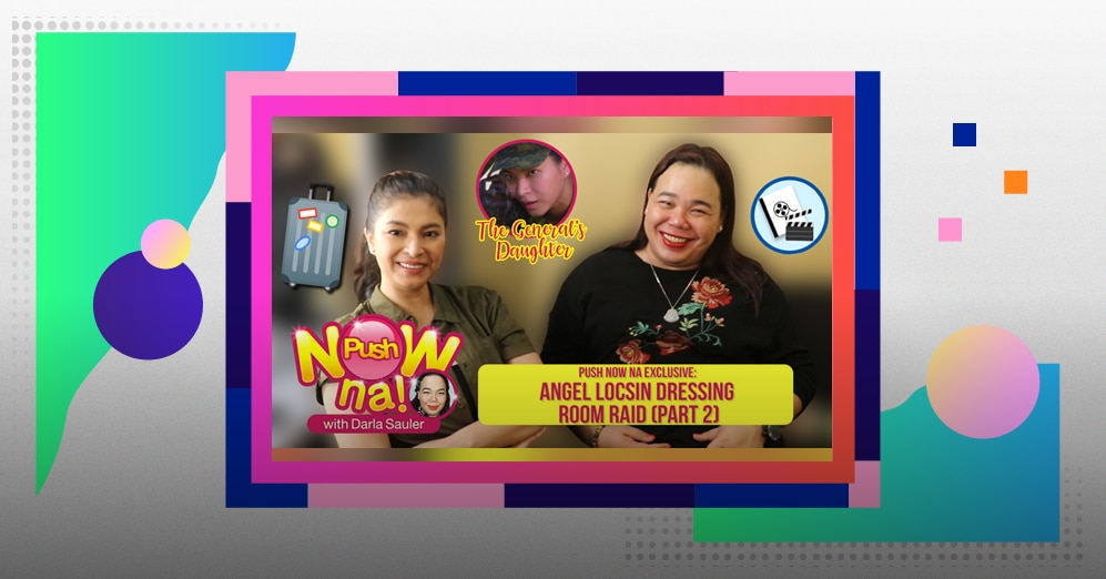 Push Now Na Exclusive: Bag raid with Angel Locsin Part 2