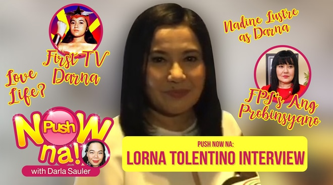 Push Now Na: Lorna Tolentino comments on Nadine Lustre's possibility to portray Darna