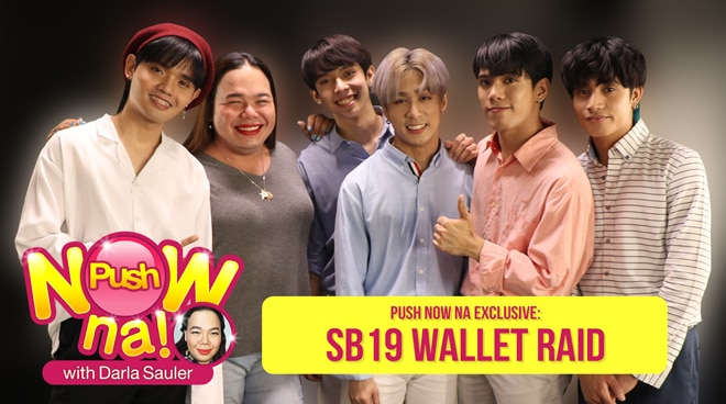Wallet raid with SB19 | Push Now Na EXCLUSIVE