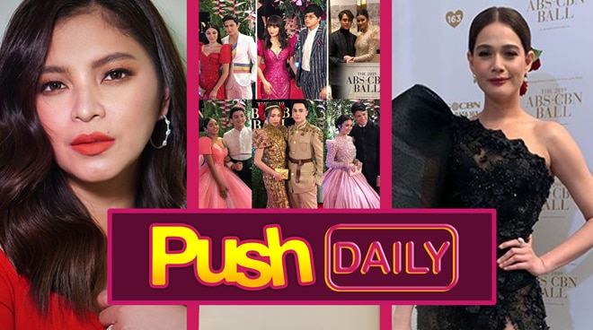 Angel Locsin, ABS-CBN Ball 2019 and Bea Alonzo | Push Daily Top 3