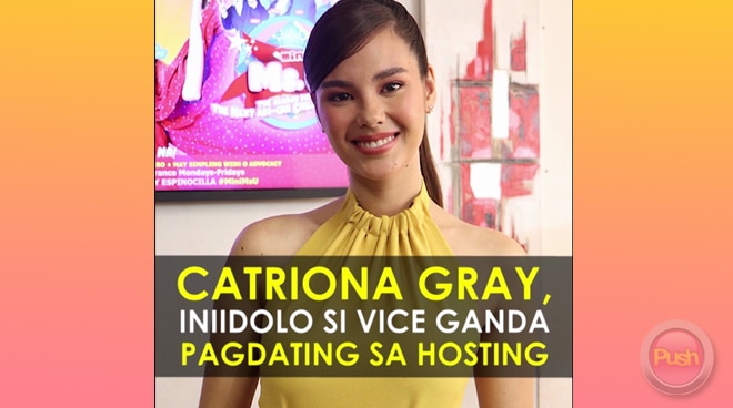 Catriona Gray, iniidolo si Vice Ganda pagdating sa hosting | Push TV