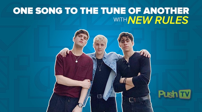 UK band New Rules takes on the One Song to the Tune of Another Challenge | Push TV